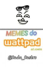 MEMES DO WATTPAD  by Carlos_Eduardo3030