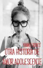 Otra historia de amor adolescente by YannisRodes