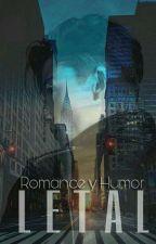 Letal [PT2] by Romance_Y_Humor