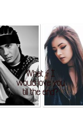 Tom Kaulitz - What if I would love you till the end? by BTKaulitz483