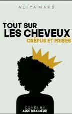 Tous Sur Les Cheveux crépus/frisé by AliyaMars