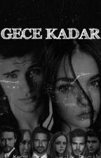 GECE KADAR by anoniimkizz