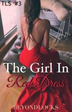 TLS #3 : The Girl in Red Dress by beyondlocks