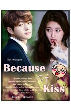 Because of Kiss by lovesooji