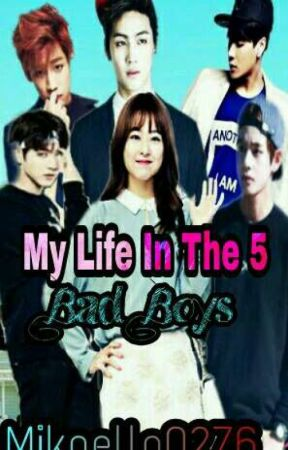 °My Life In The 5 Bad Boys° by Mikaella0276