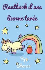 RantBook d'une licorne tarée  by Gloria020511