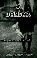 A Boneca by EmillyHrillary