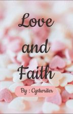 Love And Faith by cystwriter