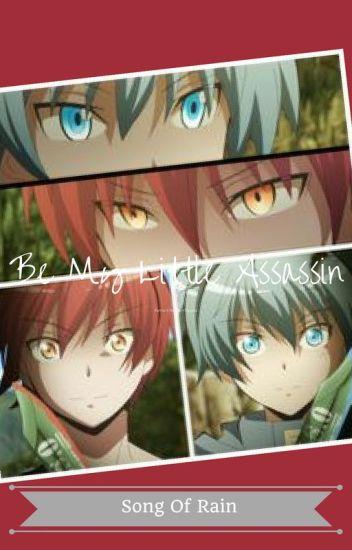 Be My Little Assassin Karma X Reader X Nagisa Song Of Rain Wattpad