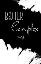 Brother Complex  by XiaoKyli