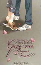 {Kết-Giải & Yết-Xử} Hey baby !! Give me all your heart !!! by chromereborn