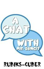 A Chat w/ Mr. Sungit [One Shot Story] by rubiks-cuber