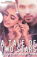 A Tale of Two Stars- Journey from MaNan To PaNi by SangAngel