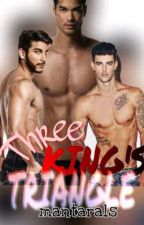 Three King's Triangle (Triangle Series#1) by mantarals