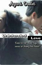 Unintended Love by AyaniOwlet