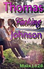 Thomas Fucking Johnson ~ F.L by maix1828