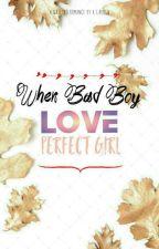 When BAD BOY Love PERFECT GIRL #wattys2017 by A_C_Bernand