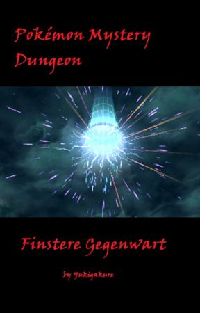 Pokémon Mystery Dungeon- Finstere Gegenwart by Yukigakure