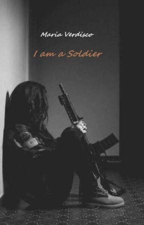 I am a Soldier. by MariaVerdisco