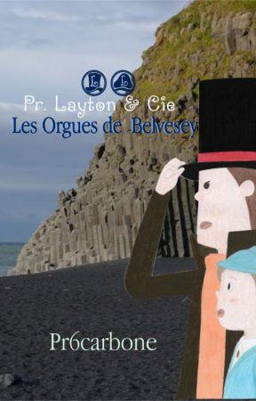 Les orgues de Belvesey : une aventure de Layton & Cie by Pr6carbone