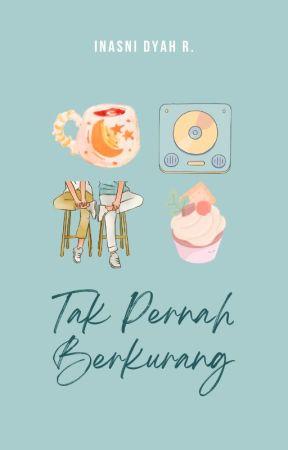 Tak Pernah Berkurang by inas_nee