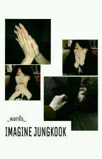Imagine Jungkook  by _wanlls_