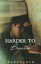 harder to breathe   seulmin √ by dadersayd