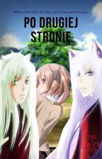 Po Drugiej Stronie II Inuyasha + Kamisama Hajimemashita II by Mazurka1234