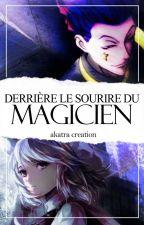 Derrière le sourire du magicien ★ by AkatraCreation
