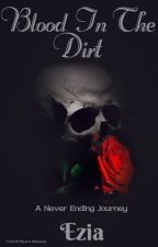 Blood in the Dirt by Ezia12