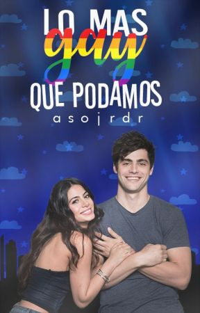 Lo mas Gay que Podamos by ASoJRdr