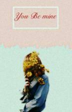 You Be mine by MelisaInkinAnggraini