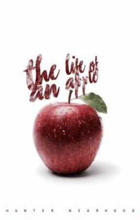 The Life of an Apple by HunterNearhood