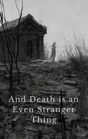 And Death is an Even Stranger Thing by portatokeeler