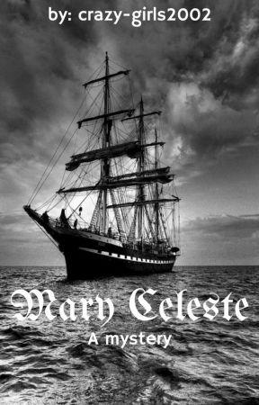 Mary Celeste  A mystery by crazy-girls2002