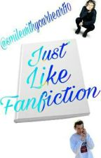Just Like Fanfiction (Larry Stylinson)  by smilewithyourheart10