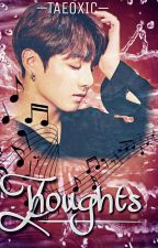 Thoughts|OS [Vkook] by Taeoxic
