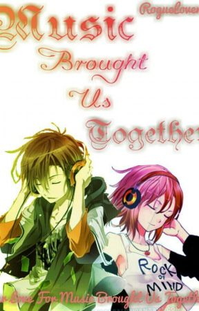 Music Brought us together by RogueLover124