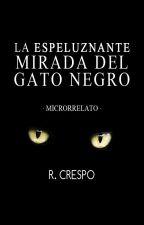 La espeluznante mirada del gato negro. by MrsLevine92