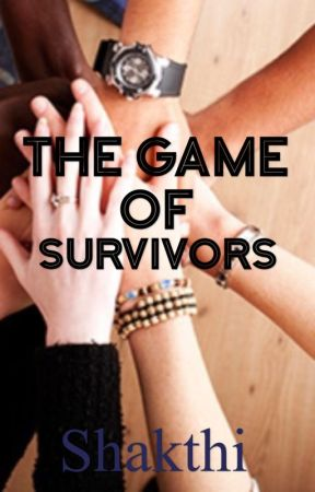 The Game Of Survivors  by shakthi