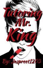 Tutoring Mr King #Wattys2017 by jk1203