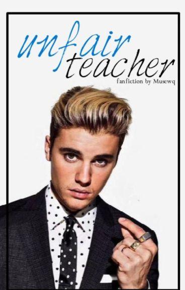 I.Unfair Teacher / Justin Bieber / TERMINATA