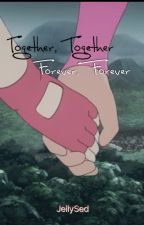 Together, Together Forever, Forever by IICYPHERII
