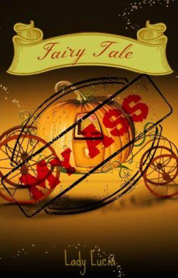 Fairy Tale My A$$