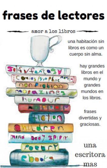 Frases De Lectores Amor A Los Libros Eri Stylinson Wattpad
