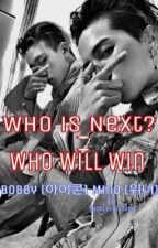 Who Is Next? And Who Will Win? (Bobby iKON and Mino of Winner) by MarkleeKillsMe