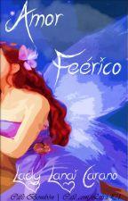 Amor Feérico [CcL 21] by Lady_Lanai_Carano