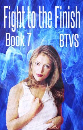 Fight to the Finish (BTVS, Book Seven) by heartofice97