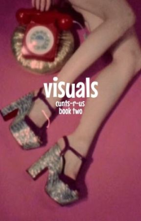 visuals (two) by cunts-r-us