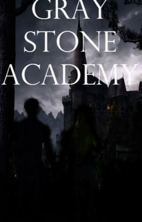 Gray Stone Academy by OfficialAvaCollins